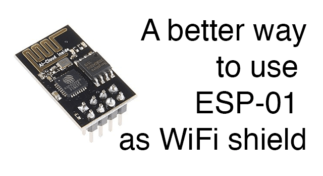 a better way to use ESP-01 as WiFI shield