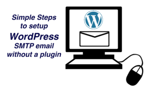 Simple steps to setup WordPress SMTP email without a plugin