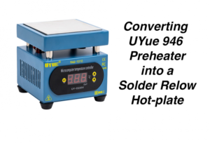 Converting UYue Preheater into a Solder Reflow Hot-plate